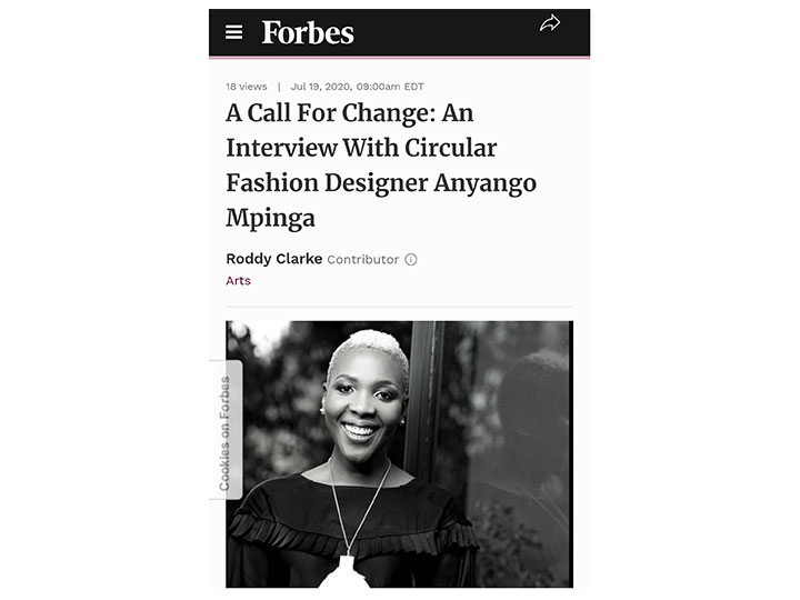 FORBES A CALL FOR CHANGE: AN INTERVIEW WITH CIRCULAR FASHION DESIGNER ANYANGO MPINGA